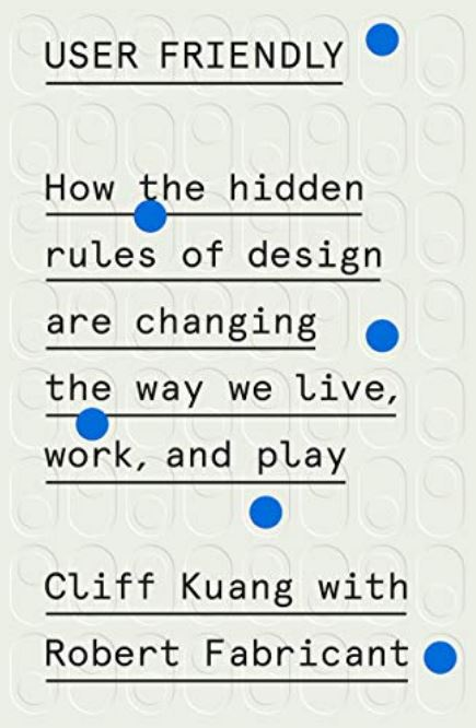 Cover of book by Cliff Kuang-Robert Fabricant called User Friendly