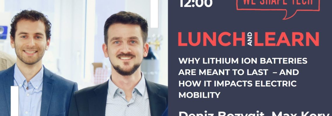 """cover picture of event Lunch & Learn """"How Lithium Ion Batteries Can Transform Our World"""" by Deniz Bozygit and Max Kory"""
