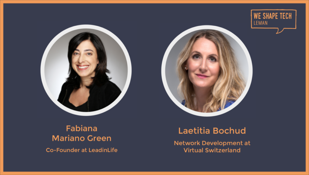 Introduction picture of brand new We Shape Tech Léman chapter, showing Fabiana Mariano Green (Co-Founder at LeadinLife) and Laetitia Bochud (Network Development at Virtual Switzerland)