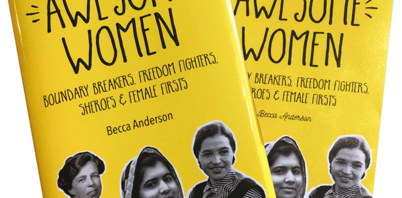 """Cover of Book """"The Book of Awesome Women""""; yellow book cover with three women in black-and-white on it"""